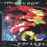 Timescape Strange