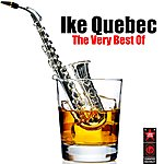 Ike Quebec The Very Best Of Ike Quebec