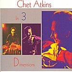 Chet Atkins In Three Dimensions...Plus