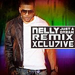 Nelly Just A Dream (Xclu7ive Remix) - Single