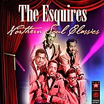 The Esquires Northern Soul Classics