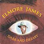 Elmore James Dark And Dreary