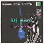 DJ Kam Essential Traks 2 - House Selection