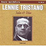 Lennie Tristano Solos And Trio