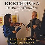 Pamela Frank Ludwig Van Beethoven: The 10 Sonatas For Violin And Piano