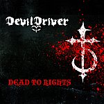 DevilDriver Dead To Rights