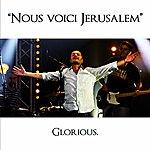 Glorious Nous Voici Jérusalem