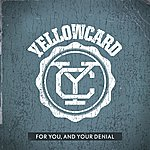 Yellowcard For You, And Your Denial