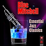 Blue Mitchell Essential Jazz Classics