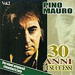 Pino Mauro 30 Anni DI Successi Vol. 2