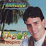Francisco Sabor A Trópico