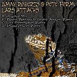 Danny Roberts Lars Attacks