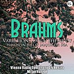 Vienna Radio Symphony Orchestra Brahms: Variations On A Theme Of Haydn In B Flat Major Op. 56a