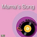 Off The Record Mama's Song