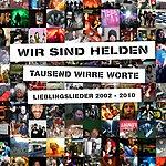 Wir Sind Helden Tausend Wirre Worte - Lieblingslieder 2002-2010