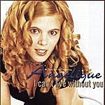 Angelique I Can't Live Without You