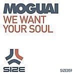 Moguai We Want Your Soul