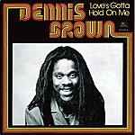 Dennis Brown Love's Gotta Hold On Me