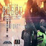 Robot I Dig Dat (Feat. Mat E Rich) - Single