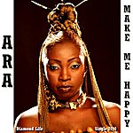 Ara Make Me Happy - Single