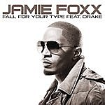 Jamie Foxx Fall For Your Type