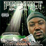 Project Pat Mista Don't Play: Everythangs Workin'