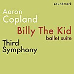 Aaron Copland Copland - Billy The Kid, Ballet Suite - Third Symphony - The Complete 1958 Stereo Everest Recordings