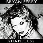 Bryan Ferry Shameless (Remixes)