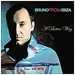 Bruno From Ibiza A Better Way