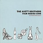 The Avett Brothers Four Thieves Gone - The Robbinsville Sessions