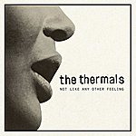 The Thermals Not Like Any Other Feeling - 7inch