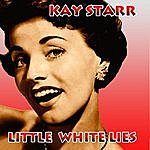 Kay Starr Little White Lies