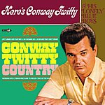 Conway Twitty Conway Twitty Country + Here's Conway Twitty And His Lonely Blue Boys