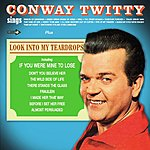 Conway Twitty Conway Twitty Sings + Look Into My Teardrops