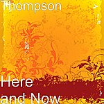Thompson Here And Now