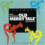 Addi Münsters Old Merry Tale Jazzband Jazzgala (Live In Concert)