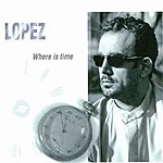 Lopez Where Is Time
