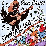Dan Crow Sing-A-Ling With Friends