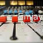 Emjay Dance All Night Long - Single