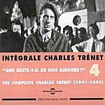 Charles Trenet Intégrale De Charles Trenet, Vol.4 (1941-1943) (Que Reste-T-IL De Nos Amours ?)