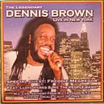 Dennis Brown The Legendary Dennis Brown Live In New York