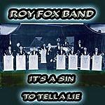 Roy Fox Its A Sin To Tell A Lie