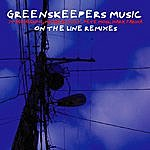 Greenskeepers On The Line Remixes