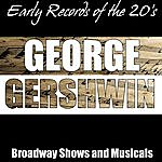 George Gershwin Early Records Of The 20's - Broadway Shows And Musicals
