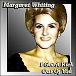 Margaret Whiting I Get A Kick Out Of You