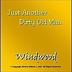Windwood Just Another Dirty Old Man