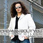 "Andrew Miller ""Dreamin Bout You"" (Feat. Matt Nuss)"