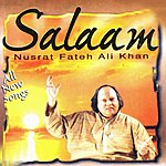 Nusrat Fateh Ali Khan Salaam (All New Songs)