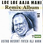 Nusrat Fateh Ali Khan Loe Loe Aaja Mahi, Vol. 39 (Remix Album The Simon And Diamond Mixes)