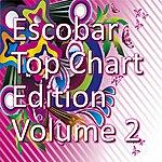 Escobar Top Chart Edition, Vol. 2